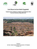 Last Change to Save Bukit Tigapuluh  	© WWF-Indonesia