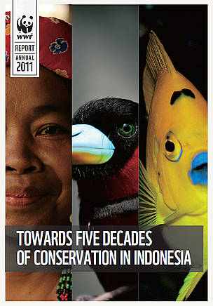 WWF-Indonesia Annual Report 2010 - 2011: Towards Five Decades of Conservation in Indonesia